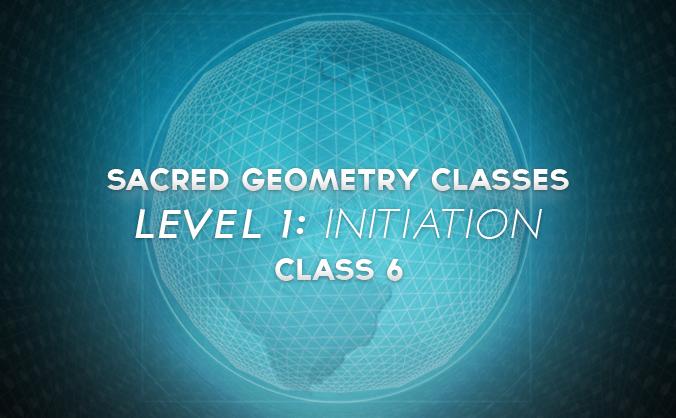 Sacred Geometry Classes Level 1 Class 6