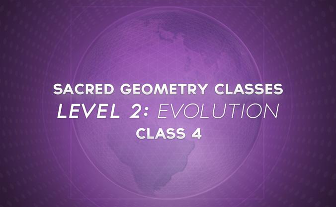 Sacred Geometry Classes: Level 2 Class 4